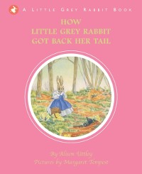Cover How Little Grey Rabbit got back her Tail
