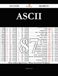 Cover ASCII 87 Success Secrets - 87 Most Asked Questions On ASCII - What You Need To Know