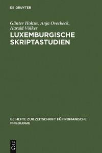 Cover Luxemburgische Skriptastudien