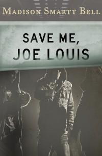 Cover Save Me, Joe Louis