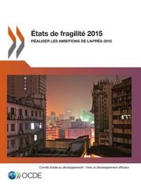 Cover Etats de fragilite 2015 Realiser les ambitions de l'apres-2015