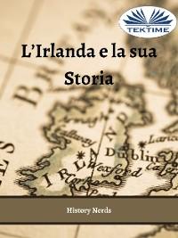 Cover L'Irlanda E La Sua Storia