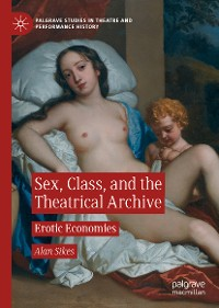Cover Sex, Class, and the Theatrical Archive