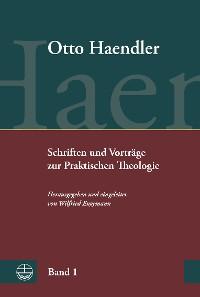 Cover Praktische Theologie. Grundriss, Aufsätze und Vorträge