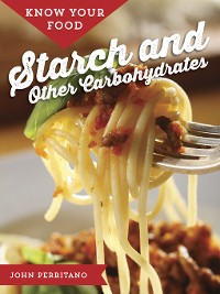 Cover Know Your Food: Starch and Other Carbohydrates