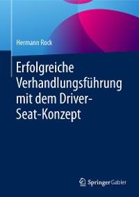 Cover Erfolgreiche Verhandlungsführung mit dem Driver-Seat-Konzept