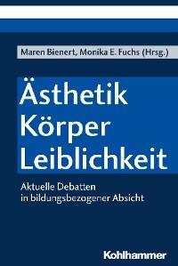Cover Ästhetik - Körper - Leiblichkeit