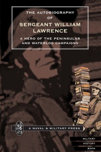 Cover Autobiography of Sergeant William Lawrence