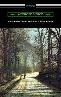Cover The Collected Short Stories of Ambrose Bierce