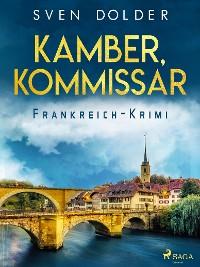 Cover Kamber, Kommissar - Frankreich-Krimi