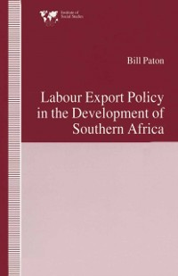 Cover Labour Export Policy in the Development of Southern Africa
