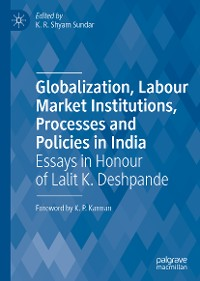 Cover Globalization, Labour Market Institutions, Processes and Policies in India