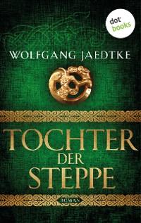 Cover Tochter der Steppe: Die Steppenwind-Saga - Zweiter Roman