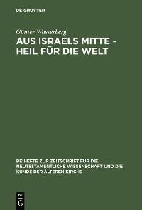Cover Aus Israels Mitte - Heil für die Welt