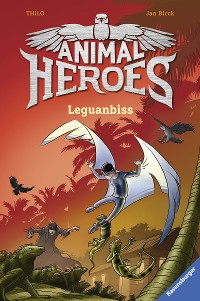 Cover Animal Heroes, Band 5: Leguanbiss