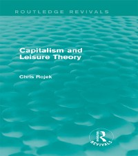 Cover Capitalism and Leisure Theory (Routledge Revivals)