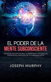 Cover El Poder De La Mente Subconsciente (Traducido)