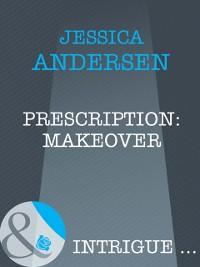 Cover Prescription: Makeover (Mills & Boon Intrigue)