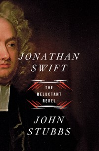 Cover Jonathan Swift: The Reluctant Rebel
