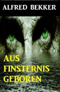 Cover Aus Finsternis geboren