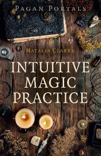 Cover Pagan Portals - Intuitive Magic Practice
