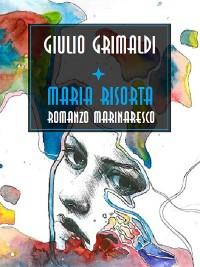 Cover Maria risorta, Romanzo marinaro
