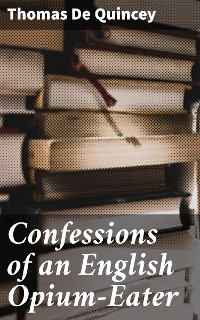 Cover Confessions of an English Opium-Eater