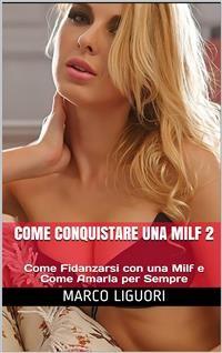 Cover Come Conquistare una Milf 2