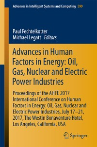 Cover Advances in Human Factors in Energy: Oil, Gas, Nuclear and Electric Power Industries
