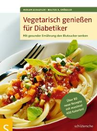 Cover Vegetarisch genießen für Diabetiker