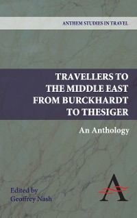 Cover Travellers to the Middle East from Burckhardt to Thesiger