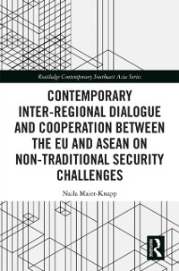 Cover Contemporary Inter-regional Dialogue and Cooperation between the EU and ASEAN on Non-traditional Security Challenges