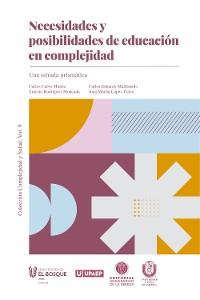Cover Necesidades y posibilidades de educación en complejidad