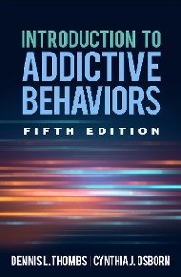 Cover Introduction to Addictive Behaviors, Fifth Edition