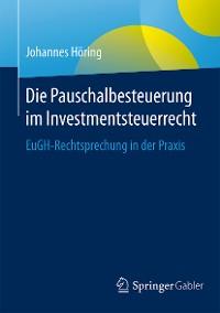 Cover Die Pauschalbesteuerung im Investmentsteuerrecht