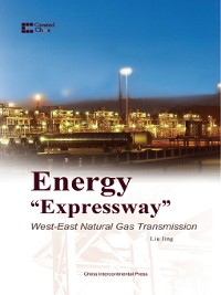 "Cover Energy ""Expressway"": West-East Natural Gas Transmission (能源输送的""高速公路"":西气东输)"