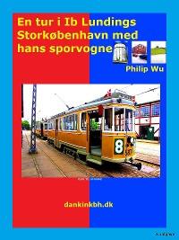 Cover En tur i Ib Lundings Storkøbenhavn med hans sporvogne