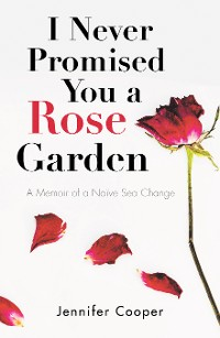 Cover I Never Promised You a Rose Garden