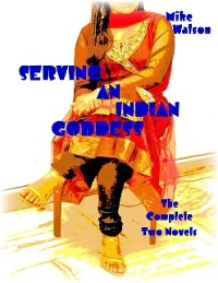 Cover Serving an Indian Goddess - The Complete Two Novels