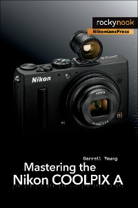 Cover Mastering the Nikon COOLPIX A