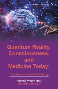 Cover Quantum Reality, Consciousness,  and Medicine Today