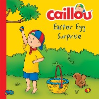 Cover Caillou, Easter Egg Surprise