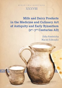 Cover Milk and Dairy Products in the Medicine and Culinary Art of Antiquity and Early Byzantium (1st–7th Centuries AD)