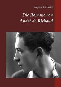 Cover Die Romane von André de Richaud