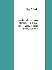 Cover Slave, the fabulous story of master Terz- Signe- Runes- Capsules space infinity-  Les tours galaxy