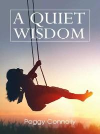 Cover A Quiet Wisdom