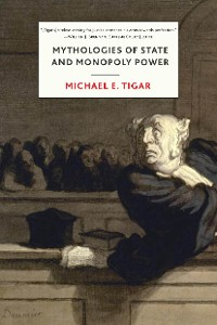 Cover Mythologies of State and Monopoly Power
