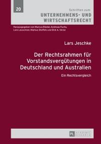 Cover Der Rechtsrahmen fuer Vorstandsverguetungen in Deutschland und Australien