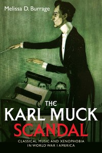 Cover The Karl Muck Scandal