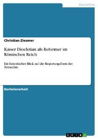 Cover Kaiser Diocletian als Reformer im Römischen Reich